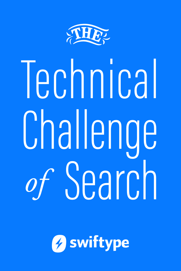 The technical challenge of search